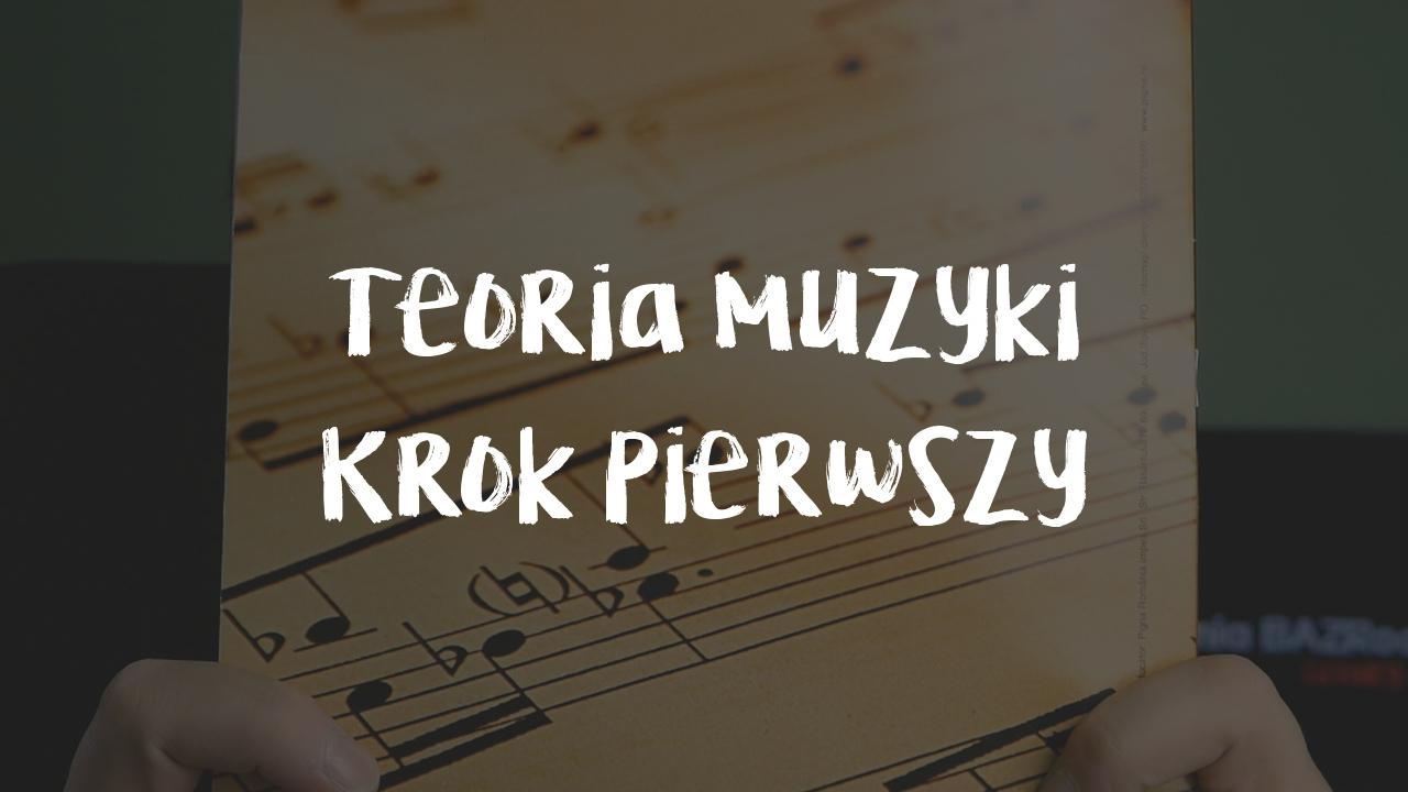 [LEKCJA] Teoria muzyki – krok pierwszy