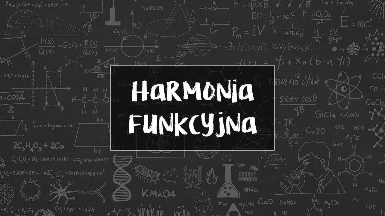 [LEKCJA] Podstawy Harmonii Funkcyjnej
