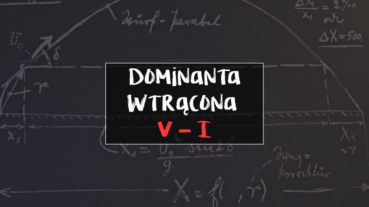 [LEKCJA] Dominanta wtrącona V-I