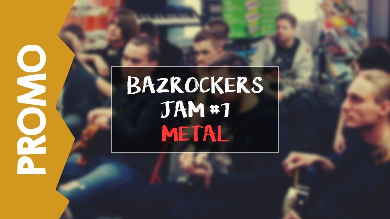 [PROMO] BAZRockers Jam #7 – Metal