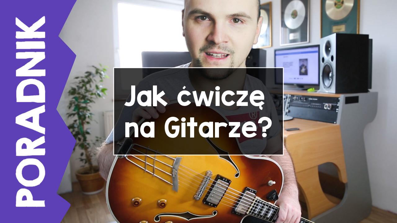 [PORADNIK] Jak ćwiczę na gitarze? – gościnnie GuitarWay