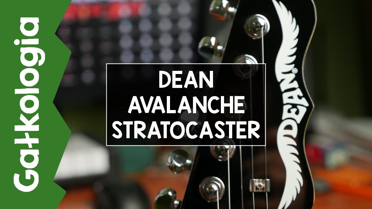 [GAŁKOLOGIA] – Dean Avalanche TBZ Stratocaster