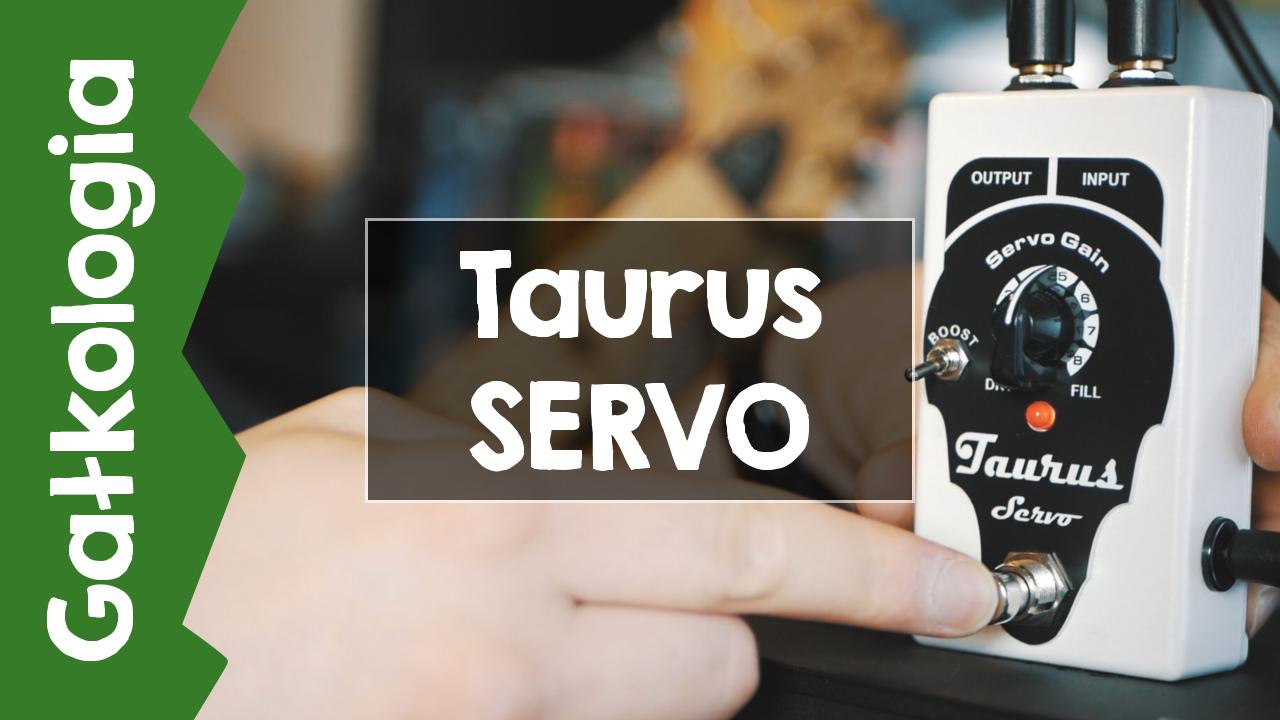 [GAŁKOLOGIA] Taurus SERVO